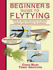 Beginner's Guide to Flytying by Terry Griffiths, Chris Mann (Hardback, 1999)