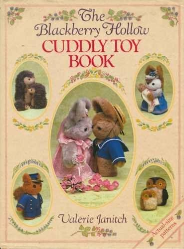 1 of 1 - The Blackberry Hollow Cuddly Toy Book (A David & Charles craft book) By Valerie