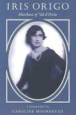 Iris Origo: Marchesa Of Val D'orcia. by Caroline Moorehead