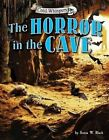 The Horror in the Cave by Sonia W Black (Hardback, 2015)