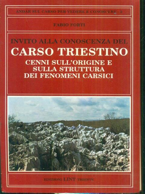 INVITO ALLA CONOSCENZA DEL CARSO TRIESTINO  FORTI FABIO  LINT 1982