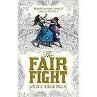 The Fair Fight by Anna Freeman (Hardback, 2014)