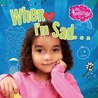 When I'm Sad by Moira Butterfield (Hardback, 2014)