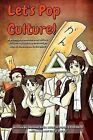 Let's Pop Culture! O( Degreeso Degrees)O: A Guide to Japanese Culture by Real Japanese High School Students by Mukaiyama High School Students (Paperback / softback, 2013)