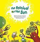 The Festival of the Sun by Myeong-Sook Jeong (Hardback, 2015)