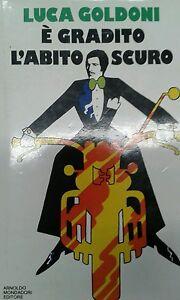 libro-034-E-gradito-l-039-abito-scuro-034-di-Luca-Goldoni