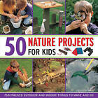 50 Nature Projects for Kids: Fun-packed Outdoor and Indoor Things to Do and Make by Cecilia Fitzsimons (Hardback, 2013)