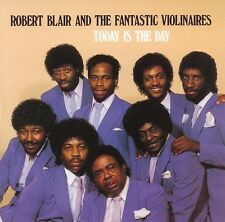 Today Is the Day by Robert Blair & The Fantastic Violinaires (CD, Mar-2004,...