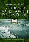 Intelligence Images from the Eastern Front by Roy M. Stanley (Hardback, 2016)