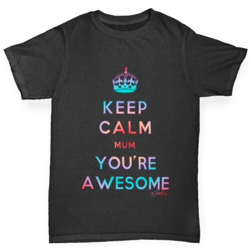 Twisted Envy Boy/'s Keep Calm Mum You/'re Awesome T-Shirt