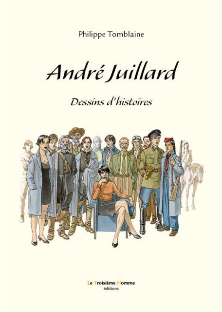 ANDRÉ JUILLARD - Dessins d'histoires