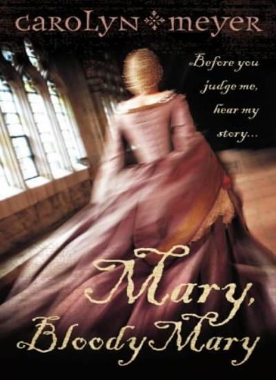 Mary, Bloody Mary By Carolyn Meyer. 9780007150298