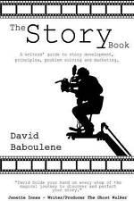 The Story Book: A Writer's Guide to Story Development, Principles, Problem-solvi
