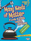 Many Kinds of Matter: A Look at Solids, Liquids, and Gases by Jennifer Boothroyd (Hardback, 2011)