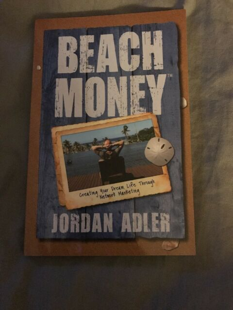 Beach Money: Creating Your Dream Life Through Network Marketing by Jordan Adler…