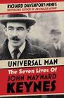 The Universal Man: The Seven Lives of John Maynard Keynes by Richard Davenport-Hines (Hardback, 2015)