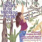 Secret of the Webbing Purple by Francine Feldmann / Burgess Meredith (CD, Mar-2005, Blue Dalmatian Productions)
