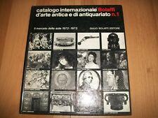 ATALOGO INTERNAZIONALE BOLAFFI D'ARTE ANTICA E DI ANTIQUARIATO N.1-19721973