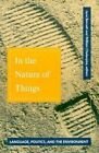 In the Nature of Things: Language, Politics and the Environment by Rebecca Jane Bennett, William Chaloupka (Paperback, 1993)