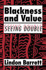 Blackness and Value: Seeing Double by Lindon Barrett (Paperback, 2009)