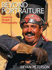 Beyond Portraiture: Creative People Photography by Bryan Peterson (Paperback, 2006)