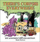 There's Corpses Everywhere: Yet Another Lio Collection by Mark Tatulli (Paperback / softback, 2010)