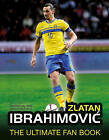 Zlatan Ibrahimovic: The Ultimate Fan Book by Adrian Besley (Hardback, 2016)