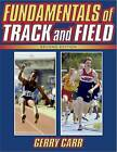 Fundamentals of Track and Field by Gerry Carr (Paperback, 1999)