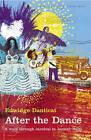After the Dance: A Walk Through Carnival in Haiti by Edwidge Danticat (Paperback, 2004)