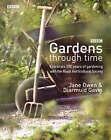 Gardens Through Time: 200 Years of the English Garden by Gavin Diarmuid, Jane Owen (Hardback, 2004)