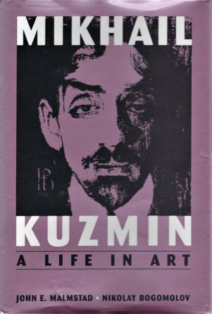 'Mikhail Kuzmin: A Life In Art' - John E. Malmstad & Nikolay Bogomolov (Harvard)