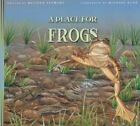 A Place for Frogs by Melissa Stewart (2010, Hardcover)
