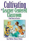 Cultivating the Learner-Centered Classroom: From Theory to Practice by Monica K. Osborn, Kaia A. Tollefson (Paperback, 2008)