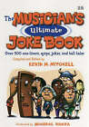 Musician's Ultimate Joke Book: Over 500 One-liners Quips, Jokes and Tall Tales by Associate Dean of Academic Affairs Kevin Mitchell (Paperback, 2007)