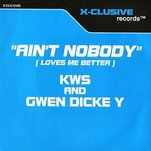 KWS-AND-GWEN-DICKEY-ain-039-t-nobody-loves-me-better-X-CLU010S-uk-1994-7-034-PS-EX-EX