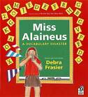 Miss Alaineus: A Vocabulary Disaster by Debra Frasier (Paperback / softback)