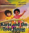 Karis and the Tree House by Michael A. Harrison (Paperback, 2016)