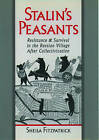 Stalin's Peasants: Resistance and Survival in the Russian Village After Collectivization by Sheila Fitzpatrick (Paperback, 1996)