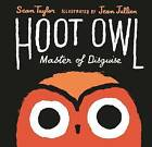 Hoot Owl, Master of Disguise by Sean Taylor (Hardback, 2015)