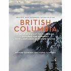 British Columbia: A Natural History of its Origins, Ecology, and Diversity with a New Look at Climate Change by Richard Cannings, Sydney G. Cannings (Paperback, 2015)