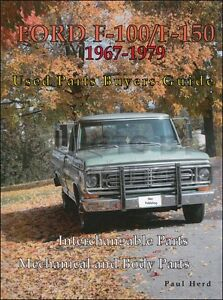 Ford F100 F150 Parts Interchange Manual 1974 1975 1976 1977 1978 Pickup Truck