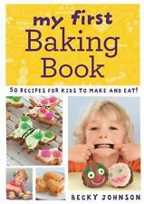 My First Baking Book by Becky Johnson (2014, Paperback)