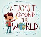 A Ticket Around the World by Natalia Diaz, Melissa Owens, Natalia Daiaz (Hardback, 2015)
