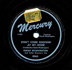DINAH-WASHINGTON-on-1947-Mercury-8065-Don-t-Come-Knockin-At-My-Door
