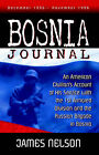 Bosnia Journal: An American Civilian's Account of His Service with the 1st Armored Division and the by James Nelson (Paperback / softback, 2005)