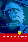 I Have America Surrounded: The Life of Timothy Leary by John Higgs (Paperback, 2006)