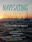 Navigating the Sermon for Cycle C of the Revised Common Lectionary by Timothy Cargal, Craig Maccreary, Mark Molldrem, David Kalas, Wayne Brouwer (Paperback / softback, 2012)