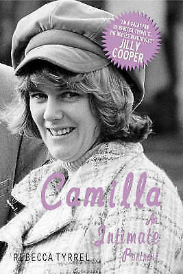 """AS NEW"" Tyrrel, Rebecca, Camilla: An Intimate Portrait, Hardcover Book"