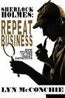 Sherlock Holmes: Repeat Business: New Stories of the Great Detective by Lyn McConchie (Paperback / softback, 2013)