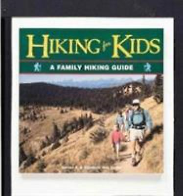Hiking for Kids: A Family Hiking Guide (Outdoor Kids) (Outdoor Kids Series), Gri